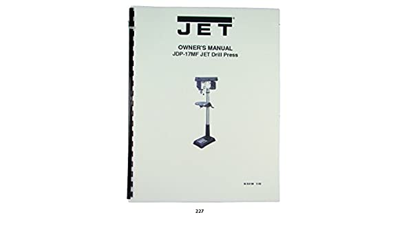 jet jdp 17mf drill press owners manual jet amazon com books rh amazon com Jet JDP-17MF Drill Press Specs Jet JDP-17MF Accessories