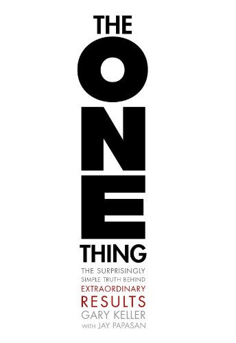 (The ONE Thing: The Surprisingly Simple Truth Behind Extraordinary Results)