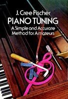 Piano Tuning: A Simple and Accurate Method for Amateurs (en ANGLAIS)