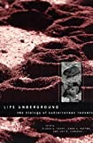 Life Underground : The Biology of Subterranean Rodents, , 0226467279