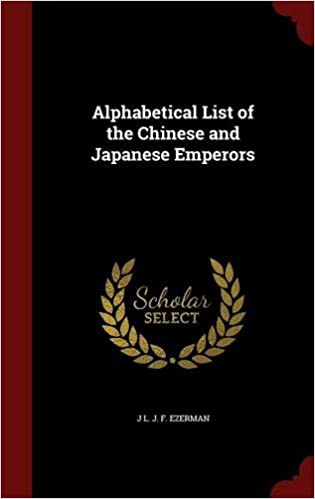 Book Alphabetical List of the Chinese and Japanese Emperors