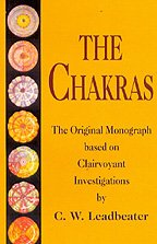 The Chakras: The Original Monograph Based on Clairvoyant Investigations (Leadbeater Chakras)