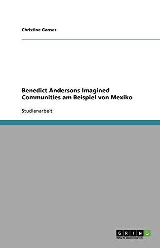Benedict Andersons Imagined Communities am Beispiel von Mexiko (German Edition)