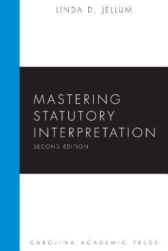 Mastering Statutory Interpretation, Second Edition (The Carolina Press Academic Mastering Series)