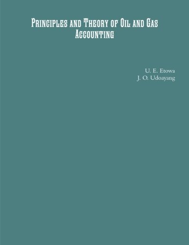 Principles And Theory Of Oil And Gas Accounting