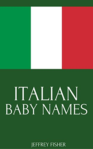 Italian Baby Names: Names from Italy for Girls and Boys (Italian Name For Baby Girl With Meaning)