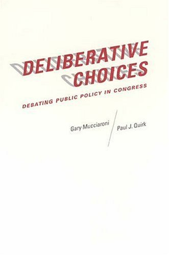 Deliberative Choices: Debating Public Policy in Congress (American Politics and Political Economy Series)