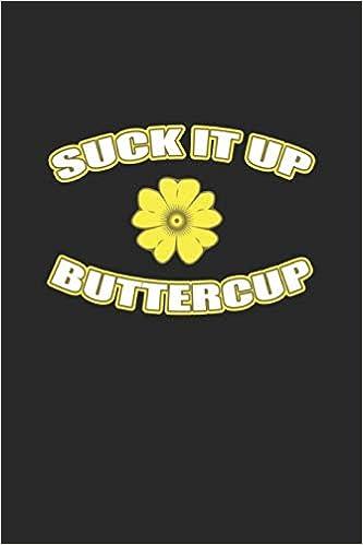 Suck it up Buttercup NotebookJournal