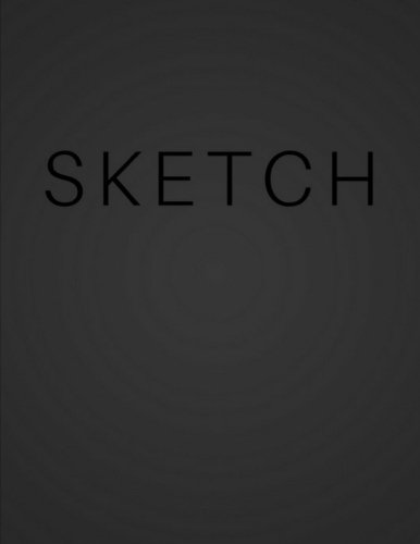 Download Sketch - Art Sketch Book / Black Notebook: (8x11) Blank Paper Sketchbook, 100 Pages, Durable Matte Cover PDF