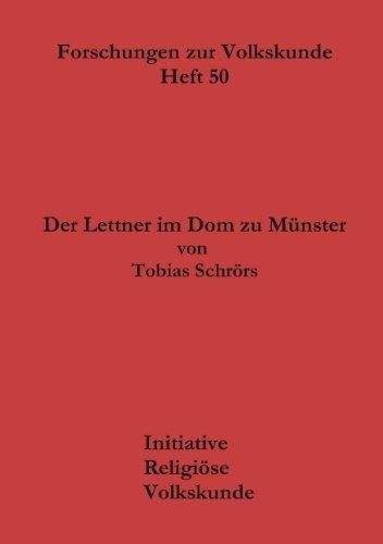 Der Lettner im Dom zu Münster: Geschichte und liturgische Funktion (Forschungen Zur Volkskunde)
