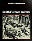 img - for South Vietnam on Trial, Mid 1970 to 1972 (The Vietname Experience) book / textbook / text book