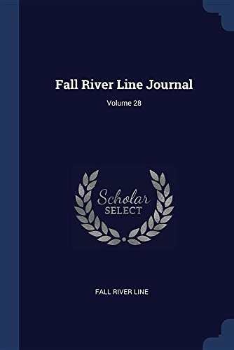 Fall River Line Journal; Volume 28 (Fall River Line)