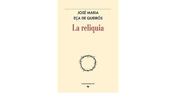RELIQUIA, LA: JOSE MARIA ECA DE QUEIROS: 9786075163468: Amazon.com: Books