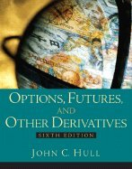 Options, Futures, & Other Derivatives (6th, 06) by Hull, John C [Hardcover (2005)] (John Hull Options Futures And Other Derivatives)