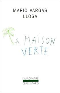 La maison verte par Vargas Llosa