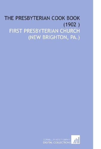 New Brighton Pa - The Presbyterian Cook Book (1902 )