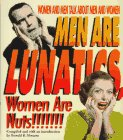Men Are Lunatics! Women Are Nuts!, Ronald Shwartz, 1561387924
