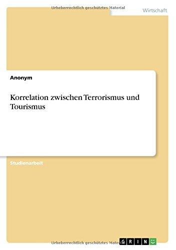 Korrelation Zwischen Terrorismus Und Tourismus  [Anonym] (Tapa Blanda)