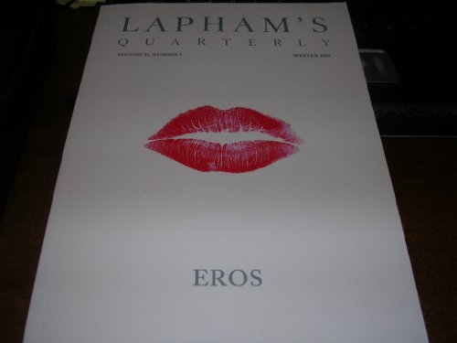 Lapham's Quarterly Volume II, Number 1, Winter 2009, EROS