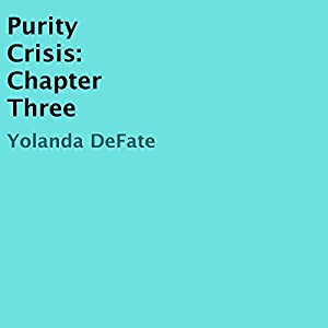 Purity Crisis: Chapter Three Audiobook