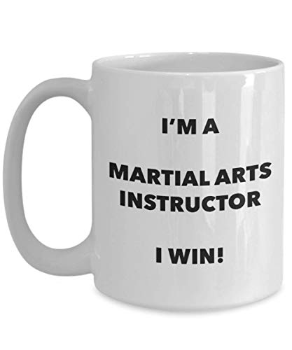 I'm a Martial Arts Instructor Mug I win - Funny Coffee Cup - Novelty Birthday Christmas Gag Gifts Idea (Im A Arts Martial)