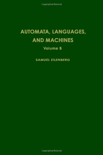 Automata, languages, and machines, Volume 59B (Pure and Applied Mathematics)