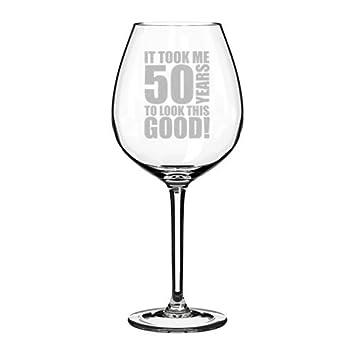 Amazon.com: Wine Glass Goblet Funny 50th Birthday It Took Me ...
