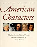 American Characters : Selections from the National Portrait Gallery, Accompanied by Literary Portraits, Lewis, R. W. B., 0300079451