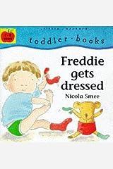 Freddie Gets Dressed (Toddler Books) Board book