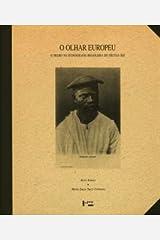 O Olhar Europeu. O Negro na Iconografia Brasileira do Século XIX Capa comum