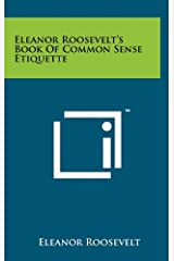 Eleanor Roosevelt's Book Of Common Sense Etiquette Hardcover