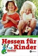 Hessen für Kinder: Familienausflüge, Tipps und Treffs