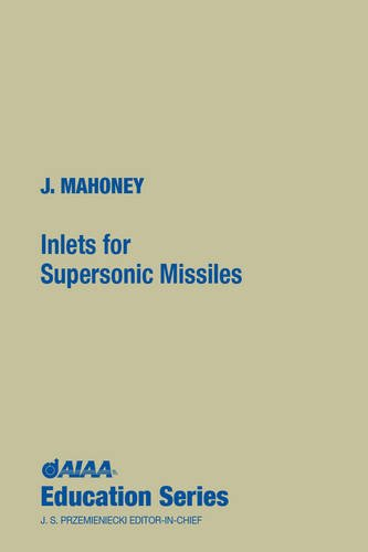 Inlet Series - Inlets for Supersonic Missiles (AIAA Education Series)