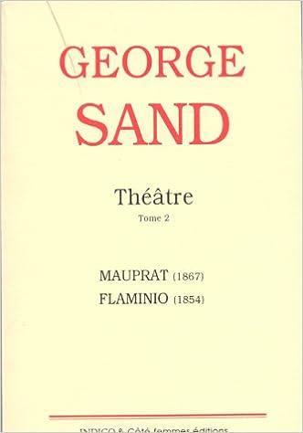 En ligne Théâtre, tome 2. Mauprat (1867) - Flaminio (1854) epub, pdf