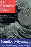 The Creative Edge : Emerging Individualism in Japan, Miyanaga, Kuniko, 156000701X