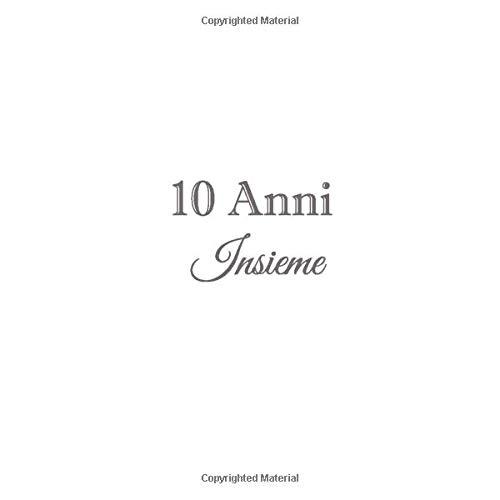 Frasi Regalo Matrimonio.10 Anni Insieme Libro Degli Ospiti 10 Anni Insieme Anniversario