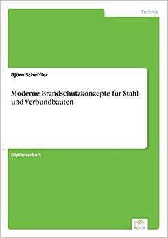 Moderne Brandschutzkonzepte f??r Stahl- und Verbundbauten by Bj??rn Scheffler (1997-01-01)