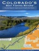 Colorado's Best Fishing Waters: Detailed Maps for Anglers of Over 70 of the Best Waters