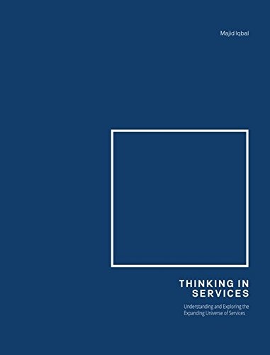 Thinking in Services: Understanding and Exploring the Expanding Universe of Services