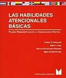 img - for Las Habilidades Atencionales Basicas: Pilares Fundamentales de la Comunicacion Efectiva (Spanish Edition) book / textbook / text book