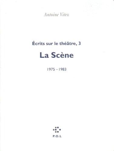 écrits Sur Le Théâtre Tome 3 La Scène 1975 1983 Pdf