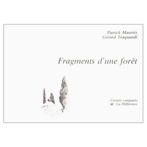 Fragments d'une foret (Carnets compares) (French Edition) Patrick Mauries