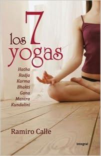 7 YOGAS, LOS.(LIBROS INTEGRAL).: RAMIRO ANTONIO ...