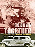 Go down Together, Jeff Guinn, 1410418197