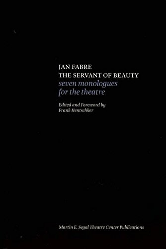 Jan Fabre: The Servant of Beauty: Seven Monologues for the Theatre