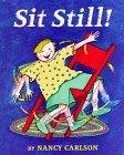 Sit Still!, Nancy Carlson, 0670857211