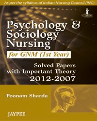 Download Psychology and Sociology for GNM (1st Year): Solved Papers with Important Theory (2012-2007) ebook