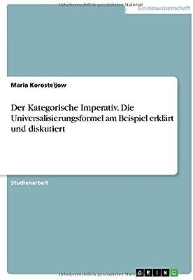 Kategorischer Imperativ Beispiel Fremdgehen Immanuel Kant 10