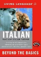 Beyond the Basics: Italian (Book and CD Set): Includes Coursebook, 4 Audio CDs, and Learner's Dictionary (Complete Basic Courses)