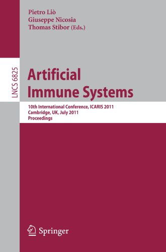 Artificial Immune Systems: 10th International Conference, ICARIS 2011, Cambridge, UK, July 18-21, 2011. Proceedings (Lecture Notes in Computer Science)
